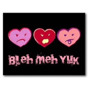 bleh_meh_yuk_anti_valentine_card_post_cards-ra2dfb565ce9f4170b8eb8b9846525759_vgbaq_8byvr_512